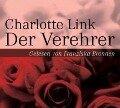 Der Verehrer - Charlotte Link