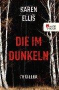 Die im Dunkeln - Karen Ellis