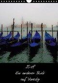 2018 Ein anderer Blick auf Venedig (Wandkalender 2018 DIN A4 hoch) - © Harald Kraeuter