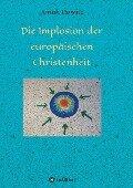 Die Implosion der europäischen Christenheit - Jonah Dowitz