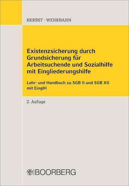Existenzsicherung durch Grundsicherung für Arbeitsuchende und Sozialhilfe - Sebastian Herbst, Andreas Jenak