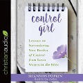 Control Girl: Lessons on Surrendering Your Burden of Control from Seven Women in the Bible - Shannon Popkin