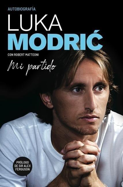 Mi Partido. Autobiografía de Luka Modric -