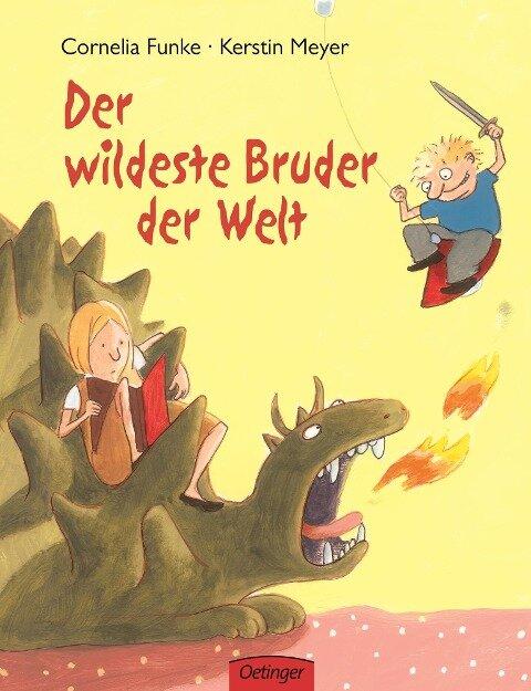 Der wildeste Bruder der Welt - Cornelia Funke, Kerstin Meyer