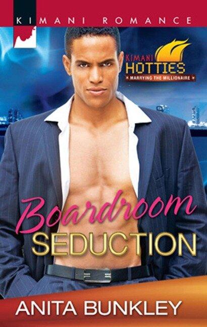 Boardroom Seduction (Mills & Boon Kimani) (Kimani Hotties, Book 13) - Anita Bunkley