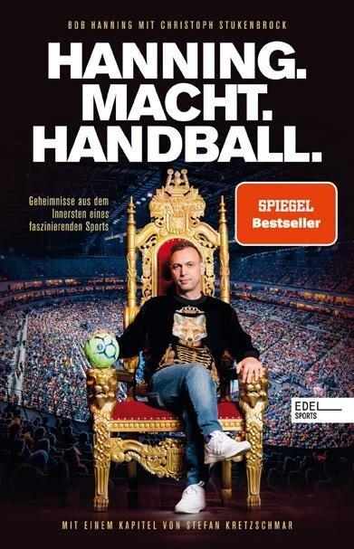 Hanning. Macht. Handball. - Bob Hanning, Christoph Stukenbrock