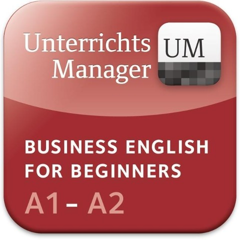 Business English for Beginners A1-A2. Unterrichtsmanager - Shaunessy Ashdown, Andrew Frost, Mike Hogan, Britta Landermann