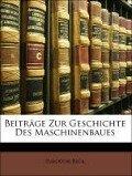 Beiträge Zur Geschichte Des Maschinenbaues - Theodor Beck