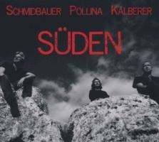 Süden - Werner Schmidbauer, Pippo Pollina, Martin Kälberer