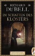 Im Schatten des Klosters - Richard Dübell