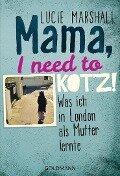 Mama, I need to kotz! - Lucie Marshall