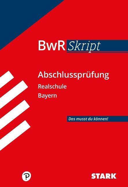 BWR-Skript Realschule Bayern - Udo Weierich