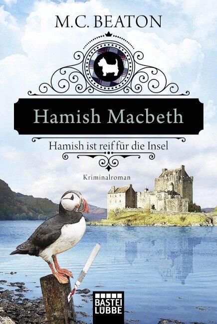 Hamish Macbeth ist reif für die Insel - M. C. Beaton