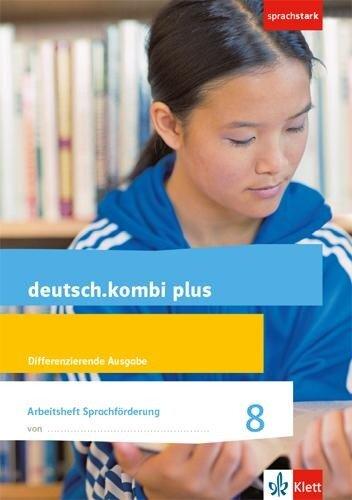 deutsch.kombi plus 8. Arbeitsheft Sprachförderung Klasse 8. Differenzierende Allgemeine Ausgabe -