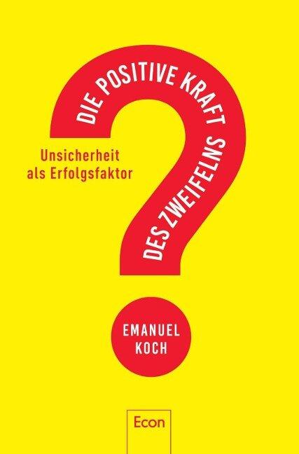 Die positive Kraft des Zweifelns - Emanuel Koch
