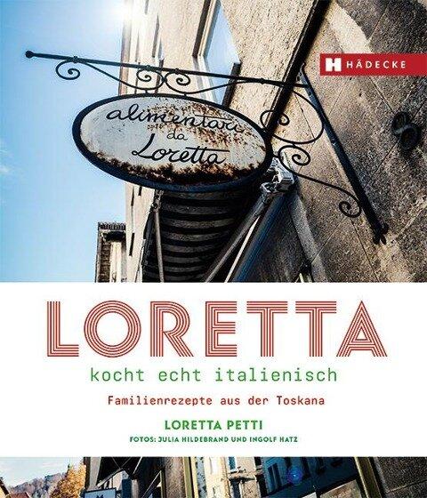 Loretta kocht echt italienisch - Loretta Petti