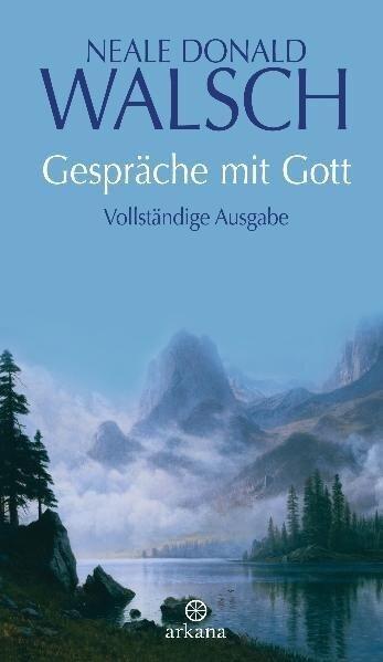Gespräche mit Gott - Neale Donald Walsch