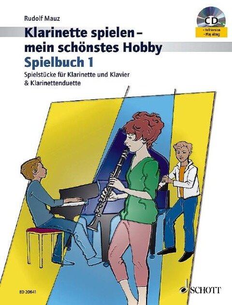 Klarinette spielen - mein schönstes Hobby. Spielbuch 1 - Rudolf Mauz