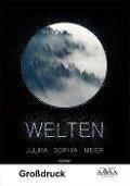 Welten - Großdruck - Julika Sophia Meier