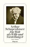 Die Welt als Wille und Vorstellung II - Arthur Schopenhauer