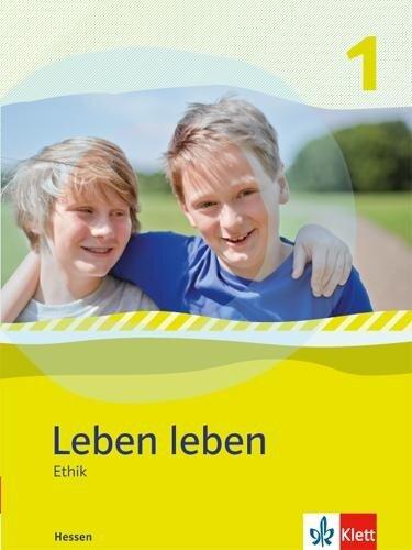 Leben leben - Neubearbeitung. Ethik - Ausgabe für Hessen. Schülerbuch 5.-6. Klasse -