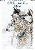 Huskies - Portraits im Schnee (Wandkalender 2018 DIN A3 hoch) Dieser erfolgreiche Kalender wurde dieses Jahr mit gleichen Bildern und aktualisiertem Kalendarium wiederveröffentlicht. - Liselotte Brunner Klaus