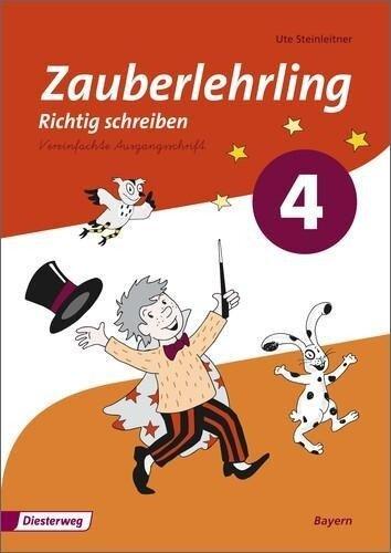 Zauberlehrling 4. Arbeitsheft. VA Vereinfachte Ausgangsschrift. Bayern -