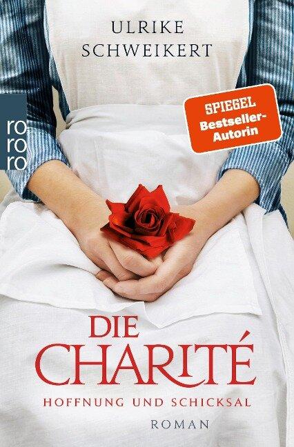 Die Charité: Hoffnung und Schicksal - Ulrike Schweikert