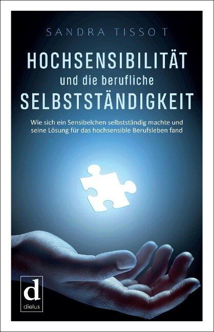 Hochsensibilität und die berufliche Selbstständigkeit - Sandra Tissot