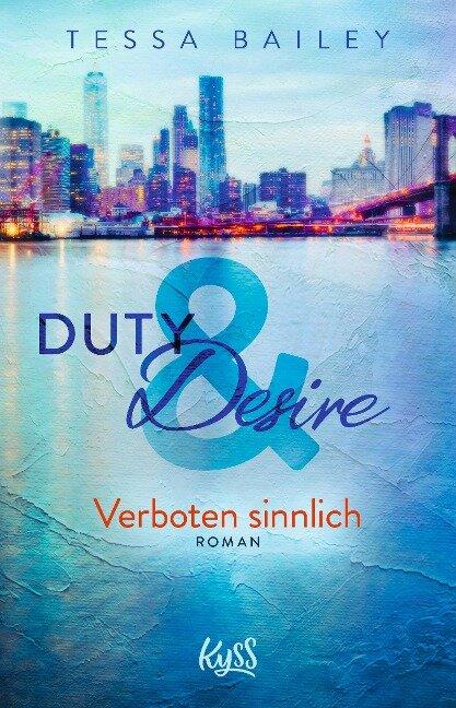 Duty & Desire - Verboten sinnlich - Tessa Bailey