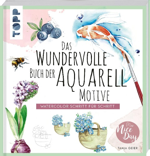 Das wundervolle Buch der Aquarell-Motive - Tanja Geier