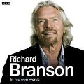 Richard Branson in His Own Words - Richard Branson