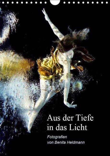 Aus der Tiefe in das Licht (Wandkalender 2019 DIN A4 hoch) - Benita Heldmann