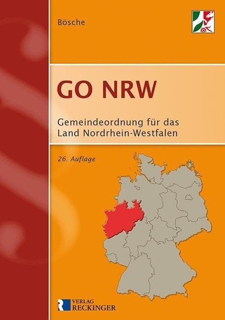 Gemeindeordnung für das Land Nordrhein-Westfalen (GO NRW) - Ernst-Dieter Bösche