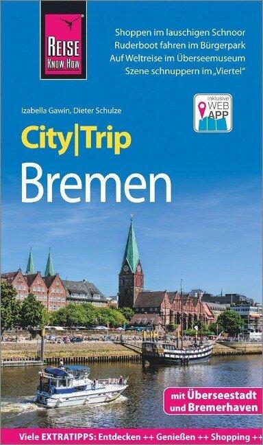 Reise Know-How CityTrip Bremen mit Überseestadt und Bremerhaven - Izabella Gawin, Dieter Schulze