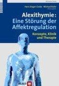 Alexithymie: Eine Störung der Affektregulation -