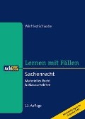 Lernen mit Fällen Sachenrecht - Winfried Schwabe