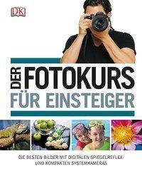 Der Fotokurs für Einsteiger - Chris Gatcum