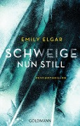 Schweige nun still - Emily Elgar