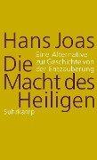 Die Macht des Heiligen - Hans Joas