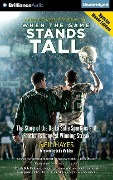 When the Game Stands Tall: The Story of the de la Salle Spartans and Football's Longest Winning Streak - Neil Hayes