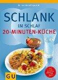 Schlank im Schlaf - 20-Minuten-Küche - Detlef Pape, Rudolf Schwarz, Elmar Trunz-Carlisi, Helmut Gillessen