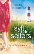 Sylt oder Selters - Claudia Thesenfitz