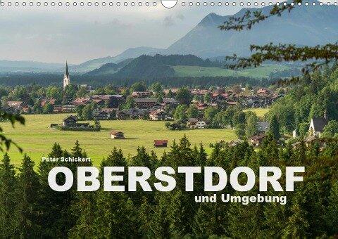 Oberstdorf und Umgebung (Wandkalender 2020 DIN A3 quer) - Peter Schickert