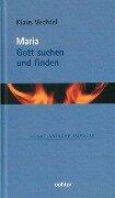 Maria: Gott suchen und finden - Klaus Vechtel