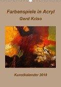 Farbenspiele in Acryl - Gerd Kriso (Wandkalender 2018 DIN A3 hoch) - Erika Schneider-Kriso