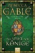 Das Spiel der Könige - Rebecca Gablé