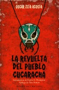 La revuelta del pueblo cucaracha - Óscar Zeta Acosta