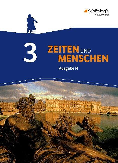 Zeiten und Menschen N 3. Schülerband. Geschichtswerk. Gymnasium (G9). Niedersachsen -