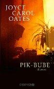 Pik-Bube - Joyce Carol Oates